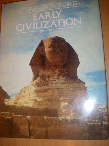 EARLY CIVILIZATION - The Mind Alive Encyclopedia: Anon