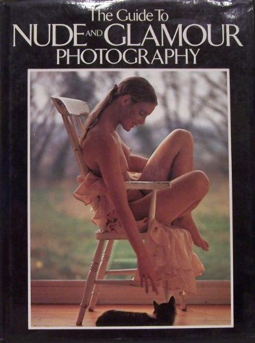 9780856853173: THE GUIDE TO NUDE AND GLAMOUR PHOTGRAPHY.