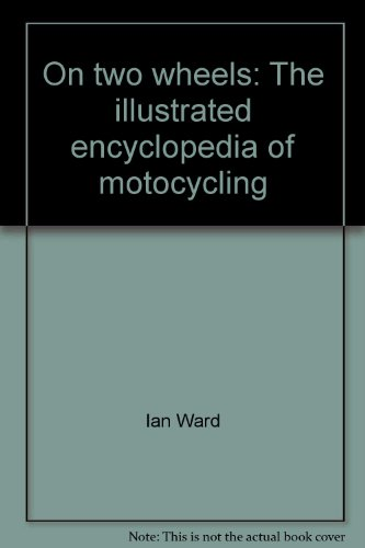 9780856853227: On two wheels: The illustrated encyclopedia of motocycling