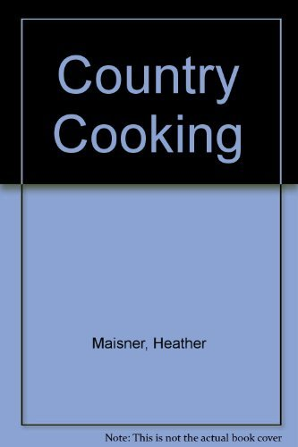 Country Cooking. Regional and traditional recipes from Europe and North America.
