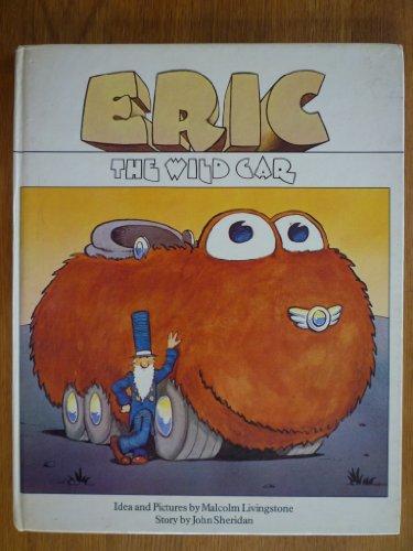 9780856855139: Eric, the Wild Car