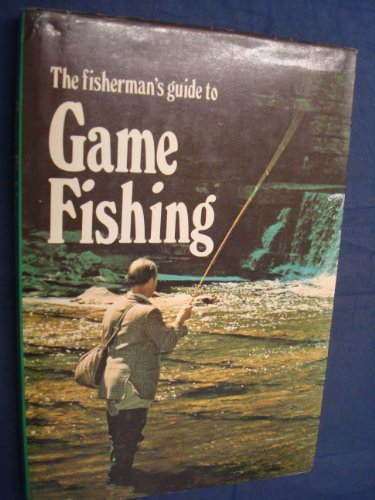 9780856856433: Fisherman's Guide to Game Fishing