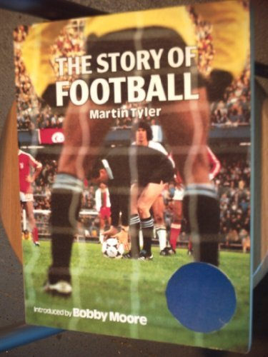 Story of Football (0856857491) by MARTIN TYLER