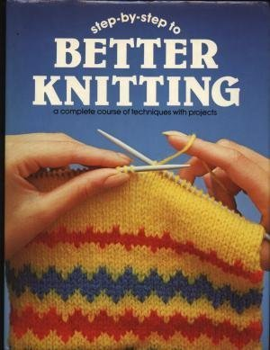 9780856857904: Step by Step to Better Knitting