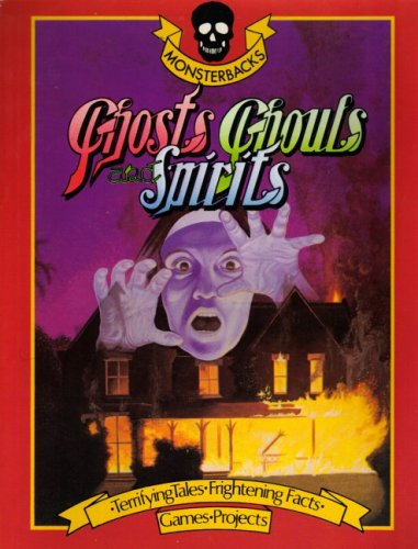 9780856858499: Ghosts and Ghouls and Spirits (Monsterbacks)