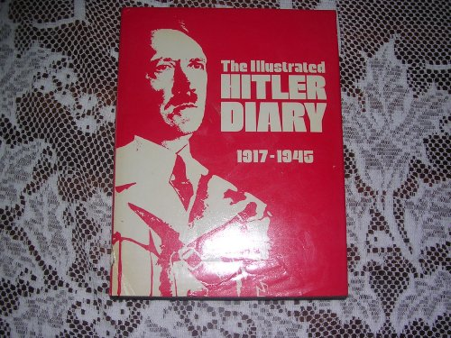 9780856858635: The Illustrated Hitler Diary 1917-1945.