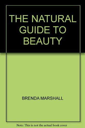 THE NATURAL GUIDE TO BEAUTY: BRENDA MARSHALL,MONICA JONES