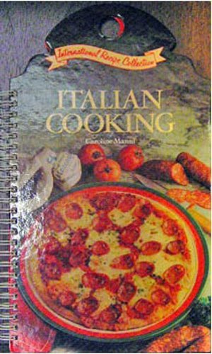 Italian Cooking (International Recipe Collection): Caroline Manni