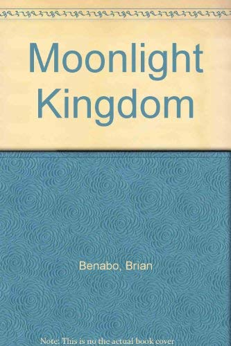 Moonlight Kingdom: Brian Benabo