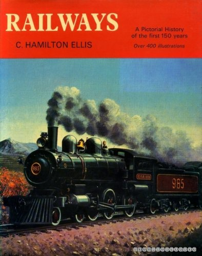 Railways : A Pictorial History of the: C. Hamilton Ellis
