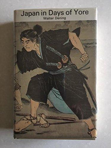 Japan in Days of Yore: Dening, Walter