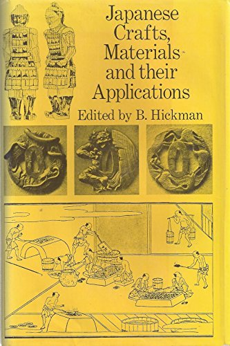 Japanese Crafts: Materials and Their Applications: Hickman, B.