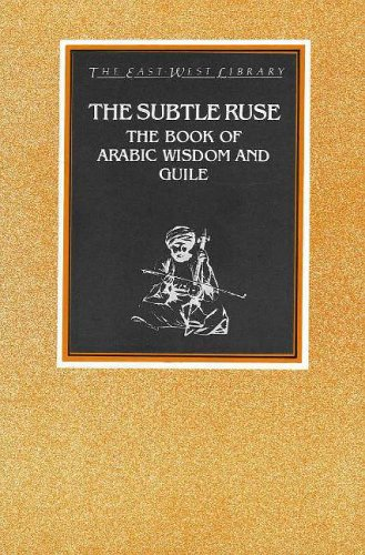 9780856920356: The Subtle Ruse the Book of Arabic Wisdom and Guile