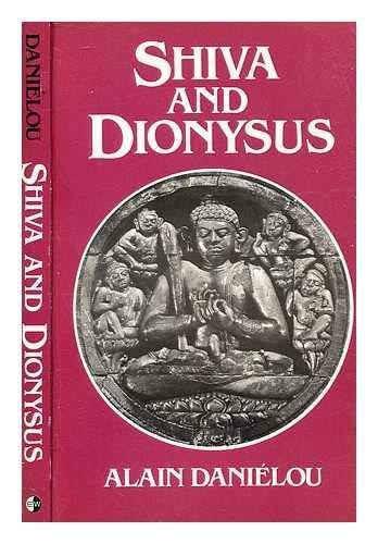 Shiva and Dionysus: Danielou, Alain