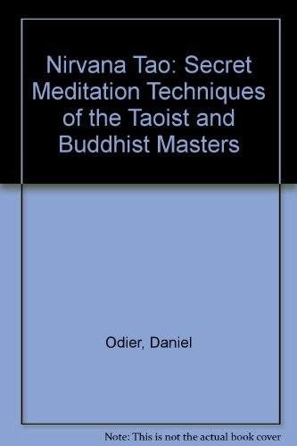 Nirvana Tao: Secret Meditation Techniques of the Taoist and Buddhist Masters (085692119X) by Odier, Daniel