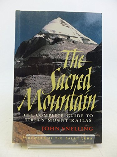 Sacred Mountain: Travellers and Pilgrims at Mount Kailas in Western Tibet, and the Great Universal Symbol of the Sacred Mountain (9780856921735) by Snelling, John