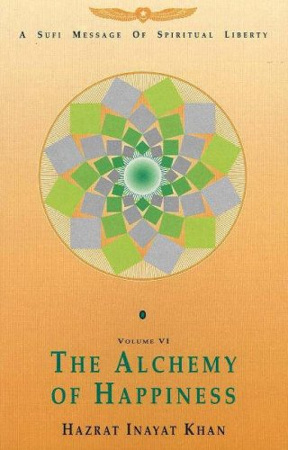 The Alchemy of Happiness: Hazrat Inayat Khan