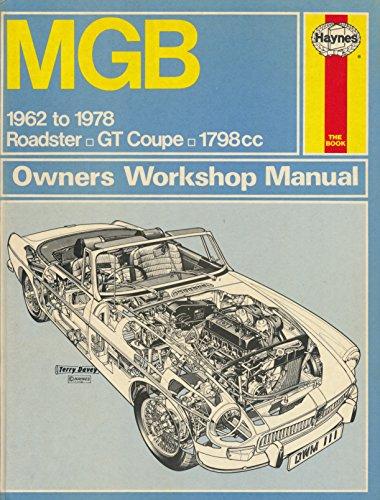 MGB & MGB GT Owners Workshop Manual: Haynes, J. H.