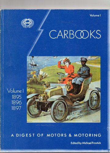 9780856961526: Carbook: 1895-97 v. 1: A History of Motors and Motoring