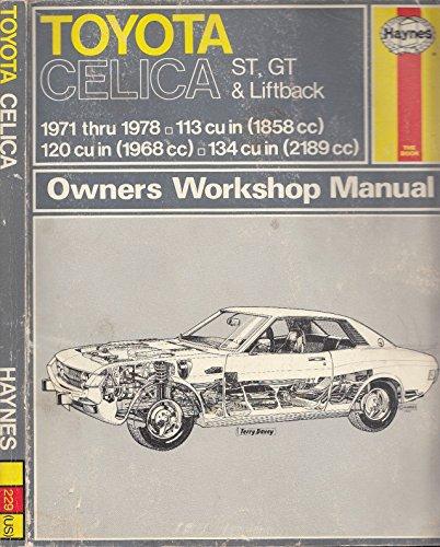 Toyota Celica St, GT and Liftback, 1971-78 Owner's Workshop Manual: Haynes, J. H.; Strasman, ...