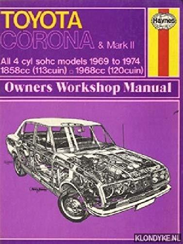 9780856962301: Toyota Corona and Mark II 4 Cyl 69-74 (Owners Workshop Manuals Ser No 230)