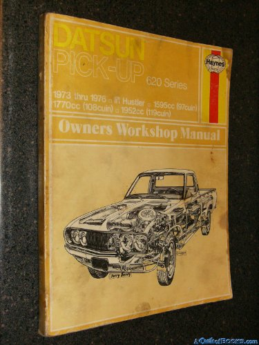 Datsun Pick-up 1 Ton 620 Series Model. 1975 to 1976, 1299cc, 1483cc: Haynes Manual