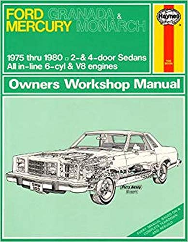 Haynes Ford Granada and Mercury Monarch Owners Workshop Manual: Larry Warren and John H. Haynes, ...