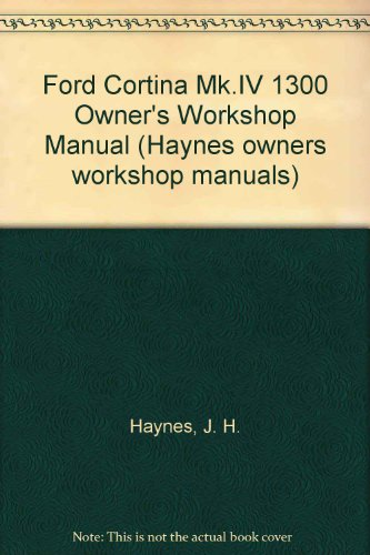 9780856964091: Ford Cortina Mk.IV 1300 Owner's Workshop Manual