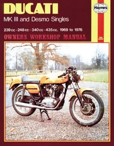 9780856964459: Ducati MK III and Desmo Singles: 239cc, 248cc, 340cc, 435cc, 1969 to 1976 (Haynes Owners Workshop Manuals)