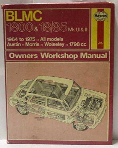 B. L. M. C. 1800 and 18/85 Owner's Workshop Manual: J. H. Haynes; B.L.Chalmers- Hunt