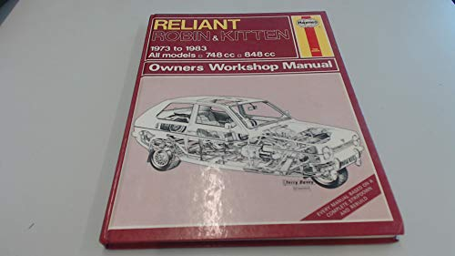 Reliant Robin and Kitten 1973-83 Owner's Workshop Manual (Service & repair manuals) (0856966967) by J. H. Haynes; Bruce Gilmour