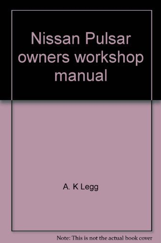 Nissan Pulsar owners workshop manual (Haynes owners workshop manual series) (9780856968761) by A. K Legg