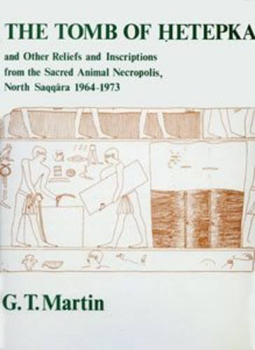 9780856980749: The Tomb of Hetepka and other Reliefs and Inscriptions from the Sacred Ani (Texts from Excavations)