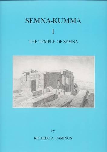 9780856980961: Semna-Kumma: The Temple of Kumma and The Temple of Semna, 2 vols. (Archaeological Survey Memoirs) (Part 1)