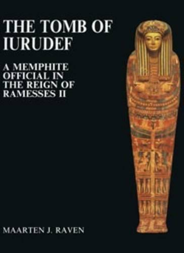 The Tomb of Iurudef, a Memphite Official: Maarten J Raven