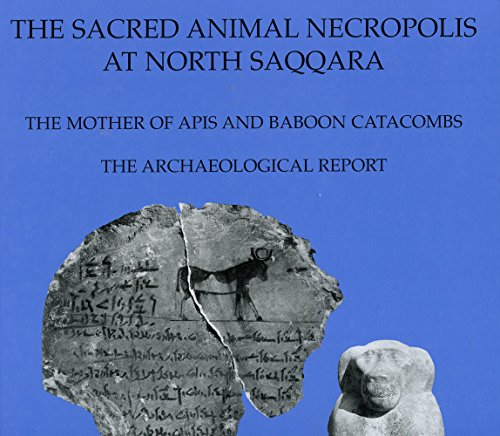 The Sacred Animal Necropolis at North Saqqara: Mother of Apis and Baboon Catacombs (Excavation Memoirs) (9780856981722) by Sue Davies