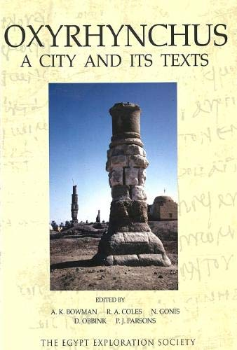 9780856981777: Oxyrhynchus: A City and its Texts (Graeco-Roman Memoirs)