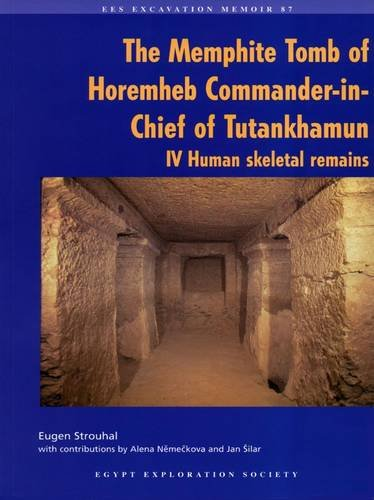 9780856981883: Memphite Tomb of Horemheb, Commander-in-Chief of Tutakhamun vol IV: Human Skeletal Remains (Excavation Memoirs)