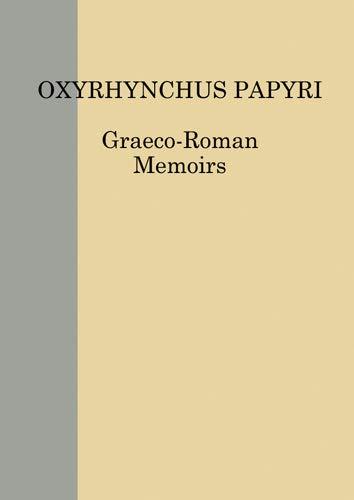 9780856982309: 82: Oxyrhynchus Papyri. Volume LXXXII (Graeco-Roman Memoirs)