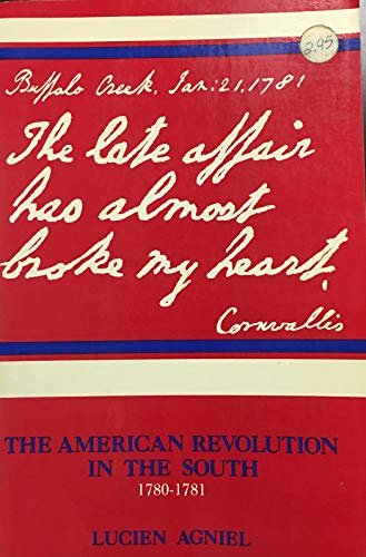9780856990373: The late affair has almost broke my heart;: The American Revolution in the South, 1780-1781
