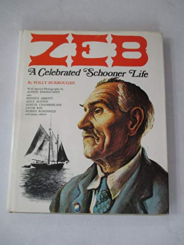 Zeb: A Celebrated Schooner Life.: BURROUGHS, Polly.
