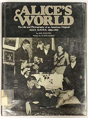 9780856991288: Alice's World: The Life and Photography of an American Original, Alice Austen, 1866-1952