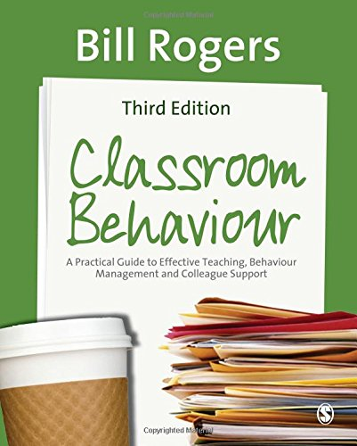 9780857021670: Classroom Behaviour: A Practical Guide to Effective Teaching, Behaviour Management and Colleague Support