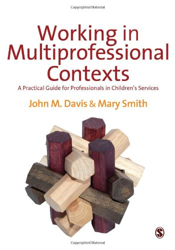 9780857021724: Working in Multi-professional Contexts: A Practical Guide for Professionals in Children's Services