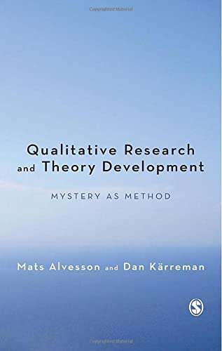 9780857023247: Qualitative Research and Theory Development: Mystery as Method