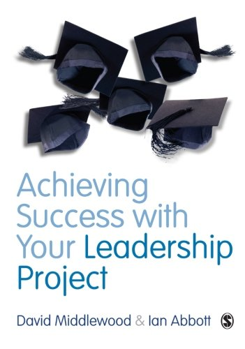 9780857023674: Achieving Success with your Leadership Project (Sage Study Skills Series)