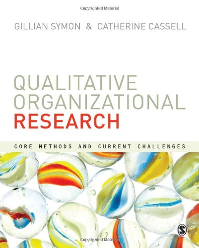 9780857024107: Qualitative Organizational Research: Core Methods and Current Challenges
