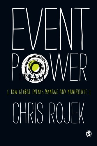 9780857025180: Event Power: How Global Events Manage and Manipulate