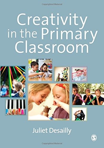 Creativity in the Primary Classroom: Desailly, Juliet