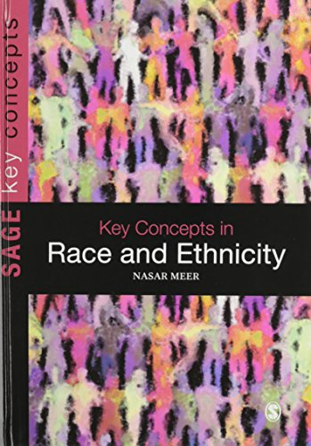 Key Concepts in Race and Ethnicity (SAGE Key Concepts series): Nasar Meer